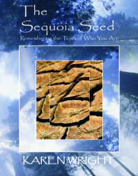 The Sequoia Seed: Remembering the Truth of Who You Are